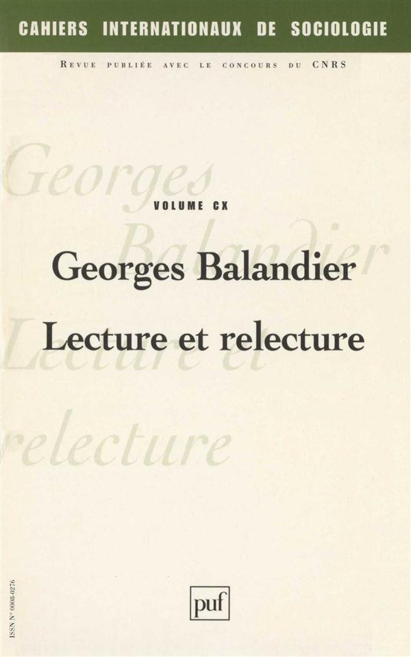CAHIERS INTERN. DE SOCIOLOGIE 2001, VOL. 110 - GEORGES BALANDIER, LECTURE ET RELECTURE