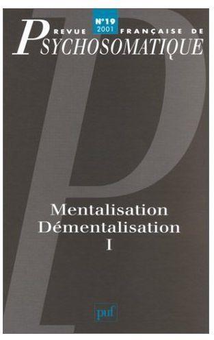 REV. FR. DE PSYCHOSOMATIQUE 2001, N  19 - MENTALISATION, DEMENTALISATION