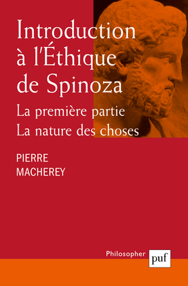 INTRODUCTION A L'ETHIQUE DE SPINOZA. LA PREMIERE PARTIE - LA NATURE DES CHOSES