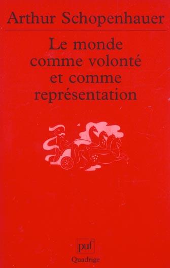 MONDE COMME VOLONTE ET COMME REPRESENTATION (LE)