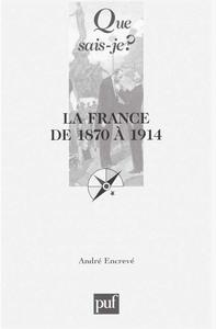 IAD - LA FRANCE DE 1870 A 1914 QSJ 3760