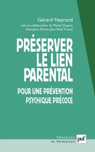 PRESERVER LE LIEN PARENTAL - POUR UNE PREVENTION PSYCHIQUE PRECOCE