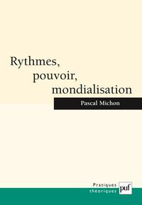 RYTHMES, POUVOIR, MONDIALISATION