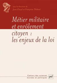 METIER MILITAIRE ET ENROLEMENT DU CITOYEN - LES ENJEUX DE LA LOI DU 28 OCTOBRE 1997