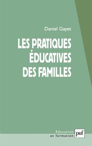 LES PRATIQUES EDUCATIVES DES FAMILLES