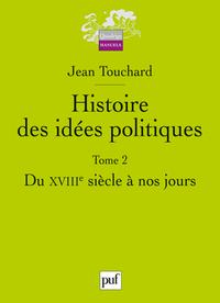 HISTOIRE DES IDEES POLITIQUES T.2 DU XVIIIEME SIECLE A NOS JOURS (2ED)