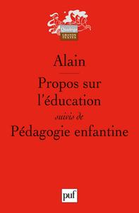 PROPOS SUR L'EDUCATION SUIVIS DE PEDAGOGIE ENFANTINE (6ED)