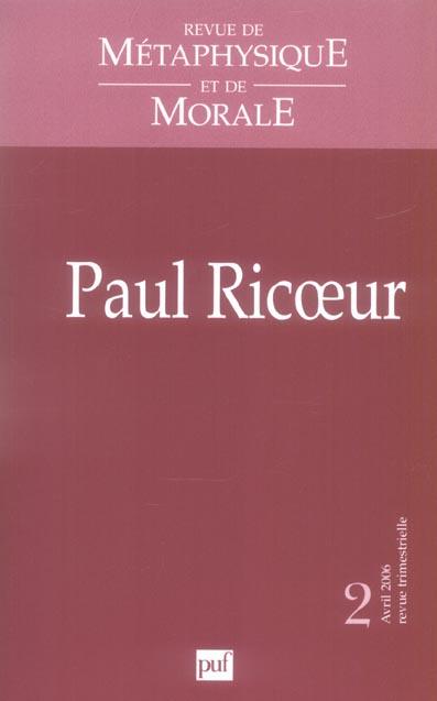 REVUE DE METAPHYSIQUE ET DE MORALE N 2 PAUL RICOEUR 2006