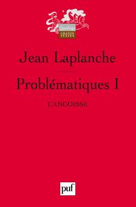 PROBLEMATIQUES I - L'ANGOISSE
