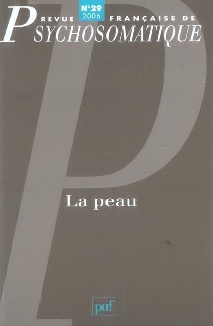 REV. FR. DE PSYCHOSOMATIQUE 2006, N  29 - LA  PEAU
