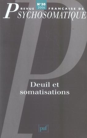 REV. FR. DE PSYCHOSOMATIQUE 2006, N  30 - DEUIL ET SOMATISATIONS