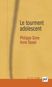 LE TOURMENT ADOLESCENT - POUR UNE THEORISATION DE LA PUBERTE PSYCHIQUE