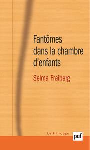 FANTOMES DANS LA CHAMBRE D'ENFANTS - EVALUATION ET THERAPIE DES PERTURBATIONS DE LA SANTE MENTALE DU