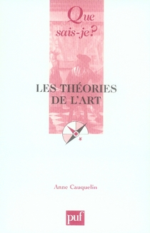 LES THEORIES DE L'ART (3E ED) QSJ 3353