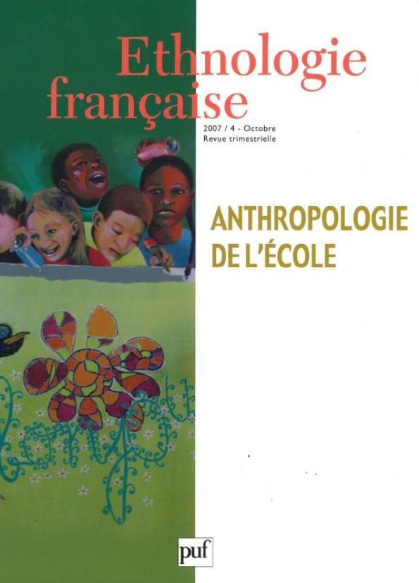 ETHNOLOGIE FRANCAISE 2007, N  4 - ANTHROPOLOGIE DE L'ECOLE