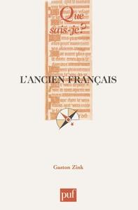 L'ANCIEN FRANCAIS - XIE-XIIIE SIECLE