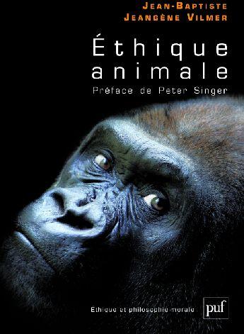 ETHIQUE ANIMALE - PREFACE DE PETER SINGER