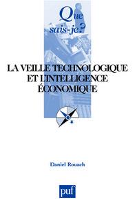 LA VEILLE TECHNOLOGIQUE ET L'INTELLIGENCE ECONOMIQUE (4E ED) QSJ 3086
