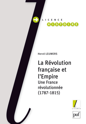 LA REVOLUTION FRANCAISE ET L'EMPIRE - UNE FRANCE REVOLUTIONNEE (1787-1815)