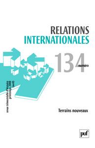 RELATIONS INTERNATIONALES 2008, N  134 - TERRAINS NOUVEAUX