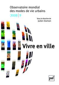 VIVRE EN VILLE - OBSERVATOIRE MONDIAL DES MODES DE VIE URBAINS, 2008/2009