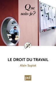 LE DROIT DU TRAVAIL (4E ED) QSJ 1268