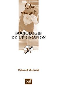 SOCIOLOGIE DE L'EDUCATION (7E ED) QSJ 2270