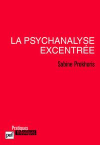 LA PSYCHANALYSE EXCENTREE