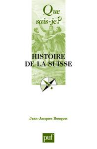 HISTOIRE DE LA SUISSE (7E ED) QSJ 140