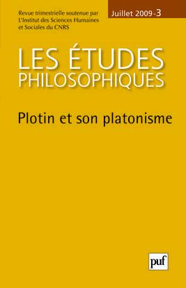 ETUDES PHILOSOPHIQUES 2009, N  3 - PLOTIN ET SON PLATONISME