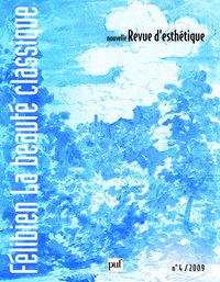 NOUVELLE REVUE D'ESTHETIQUE 2009, N  4 - FELIBIEN, LA BEAUTE CLASSIQUE