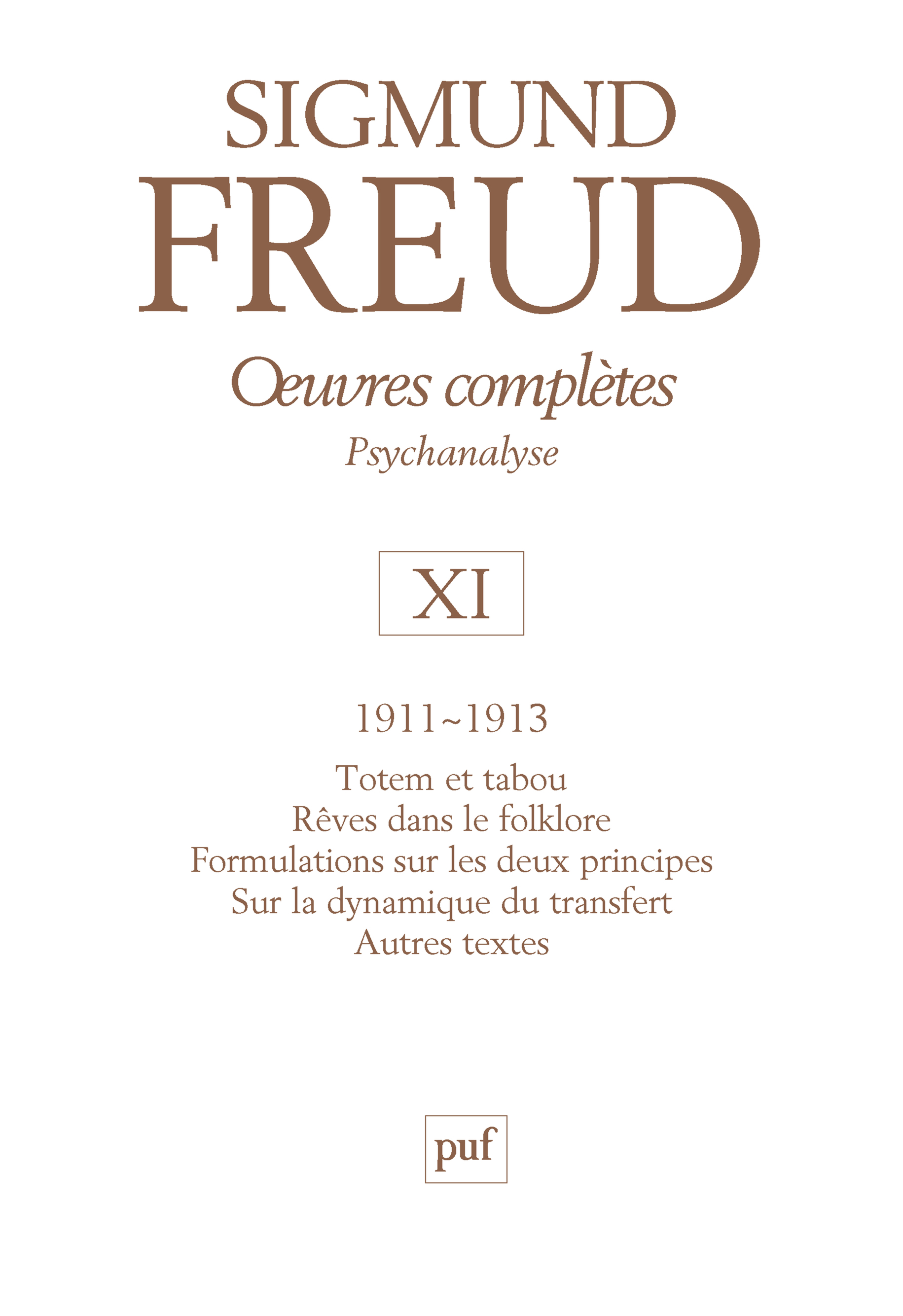 OEUVRES COMPLETES - PSYCHANALYSE - VOL. XI : 1911-1913 - TOTEM ET TABOU. AUTRES TEXTES