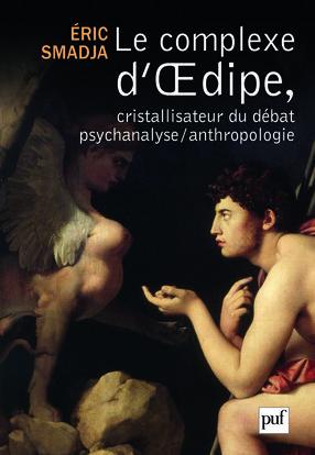 LE COMPLEXE D'OEDIPE, CRISTALLISATEUR DU DEBAT PSYCHANALYSE/ANTHROPOLOGIE