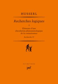 RECHERCHES LOGIQUES. TOME 3 - ELEMENTS D'UNE ELUCIDATION PHENOMENOLOGIQUE DE LA CONNAISSANCE. RECHER