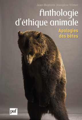 ANTHOLOGIE D'ETHIQUE ANIMALE - APOLOGIES DES BETES