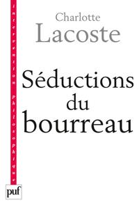 SEDUCTIONS DU BOURREAU. NEGATION DES VICTIMES