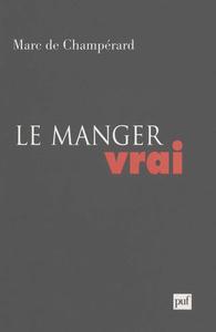 LE MANGER VRAI