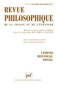 REVUE PHILOSOPHIQUE 2011, T. 136 (4) - LEIBNIZ, ROUSSEAU, HEGEL