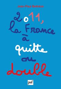 2011, LA FRANCE A QUITTE OU DOUBLE