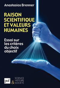 RAISON SCIENTIFIQUE ET VALEURS HUMAINES - ESSAI SUR LES CRITERES DU CHOIX OBJECTIF