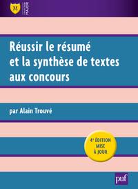 REUSSIR LE RESUME ET LA SYNTHESE DE TEXTES AUX CONCOURS (4ED)