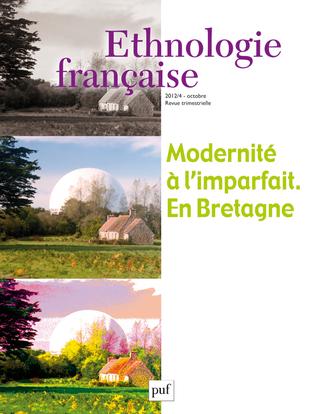 ETHNOLOGIE FRANCAISE 2012, N  4 - MODERNITE A L'IMPARFAIT. EN BRETAGNE