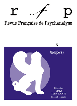 RFP 2012, T. 76, N  5 (CONGRES) - OEDIPE(S)