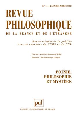 REVUE PHILOSOPHIQUE 2012, T. 137 (1) - POESIE, PHILOSOPHIE ET MYSTERE