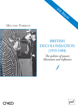 BRITISH DECOLONISATION (1919-1984) - THE POLITICS OF POWER, LIBERATION AND INFLUENCE