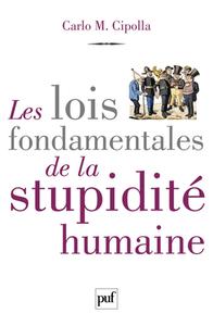 LES LOIS FONDAMENTALES DE LA STUPIDITE HUMAINE
