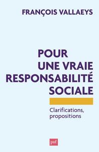 POUR UNE VRAIE RESPONSABILITE SOCIALE - CLARIFICATIONS, PROPOSITIONS