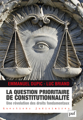 LA QUESTION PRIORITAIRE DE CONSTITUTIONNALITE, UNE REVOLUTION DES DROITS FONDAMENTAUX
