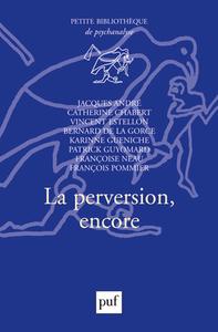 LA PERVERSION, ENCORE