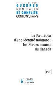 GMCC 2013, N  250 - LA FORMATION D'UNE IDENTITE MILITAIRE : LES FORCES ARMEES DU CANADA